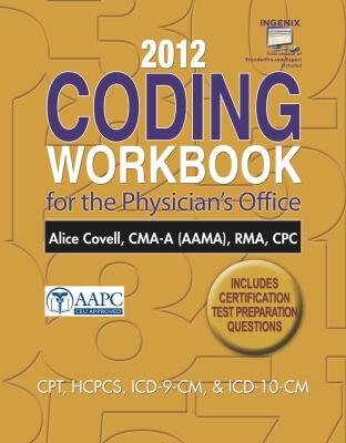 2012 Coding Workbook for the Physician's Office with Cengage Encoderpro.com Demo Printed Access Card 9781111641009