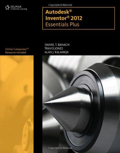 Autodesk Inventor 2012 Essentials Plus 9781111646653