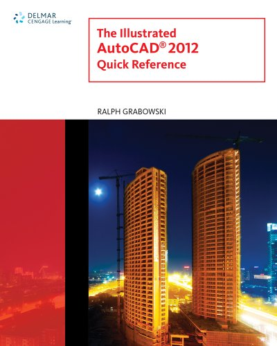 The Illustrated AutoCAD 2012 Quick Reference Guide 9781111648497