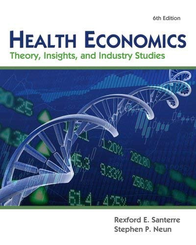 Health Economics (with Economic Applications and Infotrac 2-Semester Printed Access Card) 9781111822729