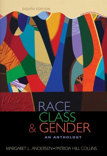 Race, Class, & Gender: An Anthology 9781111830946