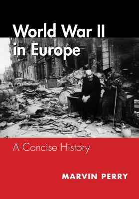World War II in Europe: A Concise History 9781111836528
