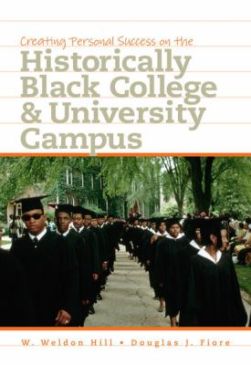 Creating Personal Success on the Historically Black College and University Campus 9781111837716