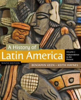 A History of Latin America, Volume 2: Independence to the Present 9781111841416