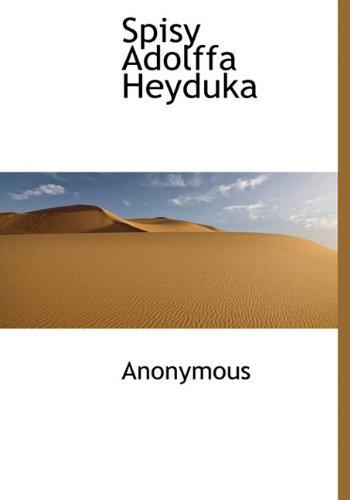 Spisy Adolffa Heyduka 9781117812007