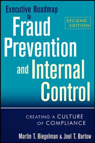 Executive Roadmap to Fraud Prevention and Internal Control: Creating a Culture of Compliance 9781118004586