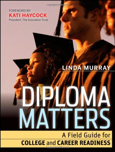 Diploma Matters: A Field Guide for College and Career Readiness 9781118009147