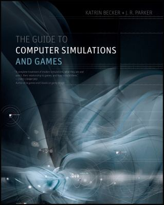 The Guide to Computer Simulations and Games 9781118009239