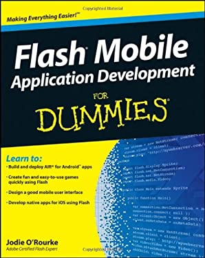 Flash Mobile Application Development for Dummies 9781118012543