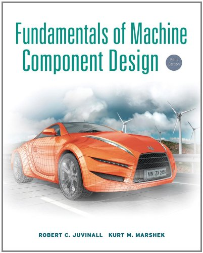 Fundamentals of Machine Component Design [With CDROM] 9781118012895