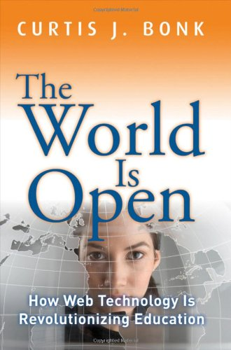 The World Is Open: How Web Technology Is Revolutionizing Education 9781118013816
