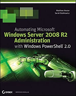 Automating Microsoft Windows Server 2008 R2 Administration with Windows PowerShell 2.0 9781118013861