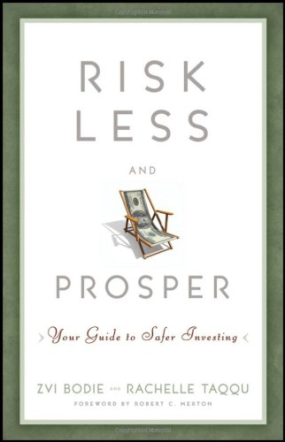 Risk Less and Prosper: Your Guide to Safer Investing 9781118014301