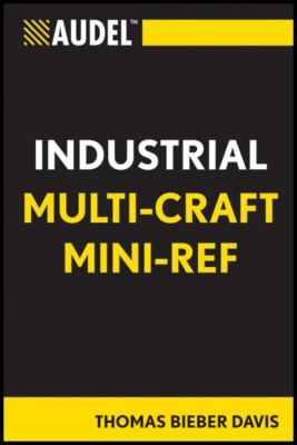 Audel Multi-Craft Industrial Reference 9781118015940