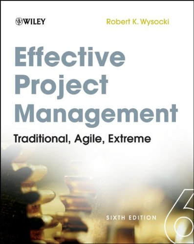 Effective Project Management: Traditional, Agile, Extreme 9781118016190