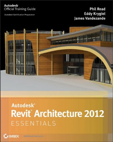 Autodesk Revit Architecture 2012 Essentials 9781118016831