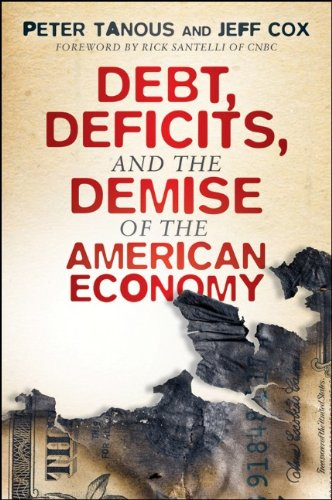 Debt, Deficits, and the Demise of the American Economy 9781118021514