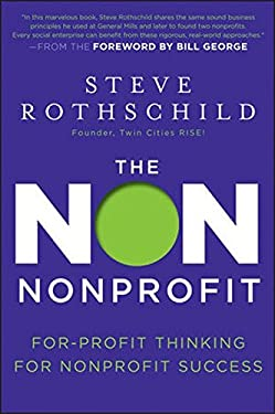 The Non Nonprofit: For-Profit Thinking for Nonprofit Success 9781118021811