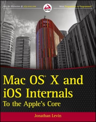 Mac OS X and IOS Internals: To the Apple's Core 9781118057650