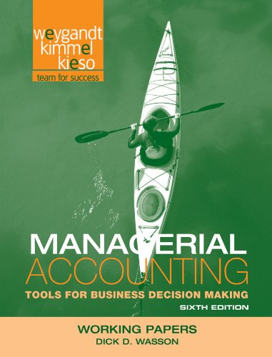 Managerial Accounting, Working Papers: Tools for Business Decision Making 9781118064528
