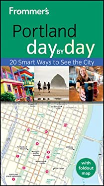 Frommer's Portland Day by Day [With Map] 9781118066317