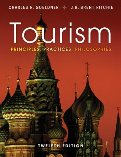 Tourism: Principles, Practices, Philosophies 9781118071779