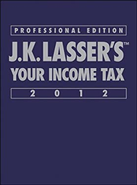 J.K. Lasser's Your Income Tax: Professional Edition 9781118072530