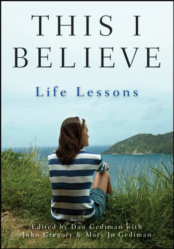 This I Believe: Life Lessons 9781118074541