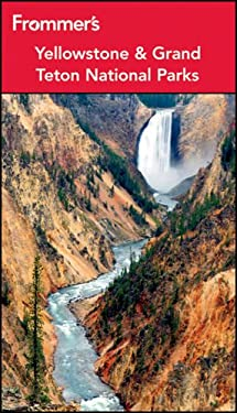 Frommer's Yellowstone & Grand Teton National Parks 9781118074732