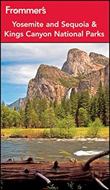Frommer's Yosemite and Sequoia / Kings Canyon National Parks 9781118074749