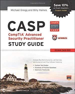 Casp Comptia Advanced Security Practitioner Study Guide: Exam Cas-001 9781118083192