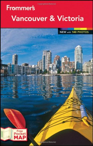 Frommer's Vancouver & Victoria [With Foldout Map] 9781118093139