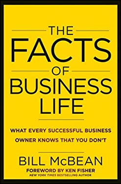 The Facts of Business Life: What Every Successful Business Owner Knows That You Dont 9781118094969