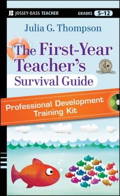 The First-Year Teacher's Survival Guide Professional Development Training Kit: DVD Set with Facilitator's Manual 9781118095690