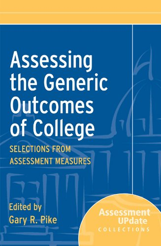 Assessing the Generic Outcomes of College: Selections from Assessment Measures 9781118099650