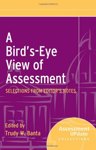 A Bird's-Eye View of Assessment: Selections from Editor's Notes 9781118099667