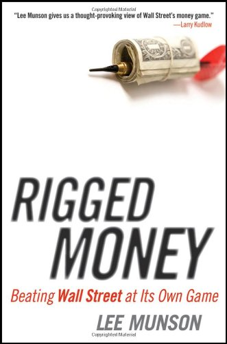 Rigged Money: Beating Wall Street at Its Own Game 9781118099681