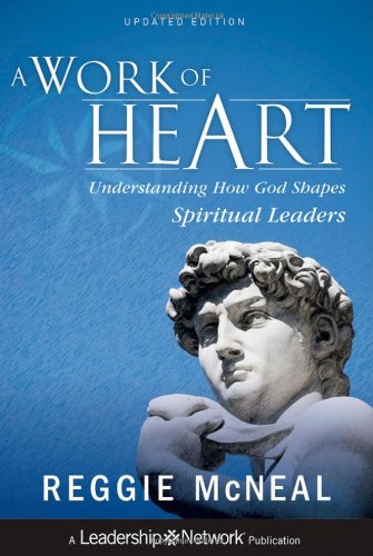 A Work of Heart: Understanding How God Shapes Spiritual Leaders 9781118103180