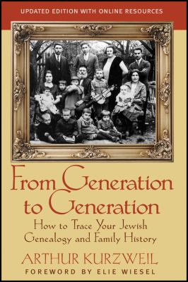 From Generation to Generation: How to Trace Your Jewish Genealogy and Family History 9781118104422