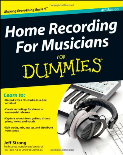 Home Recording for Musicians for Dummies 9781118106891