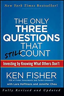 The Only Three Questions That Still Count: Investing by Knowing What Others Don't 9781118115084