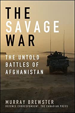 The Savage War: The Untold Battles of Afghanistan 9781118115930