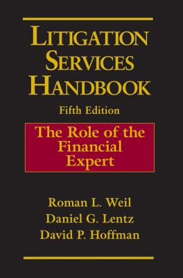 Litigation Services Handbook: The Role of the Financial Expert 9781118116395