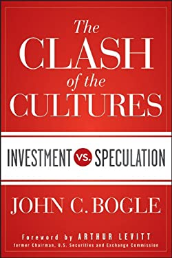 The Clash of the Cultures: Investment vs. Speculation 9781118122778