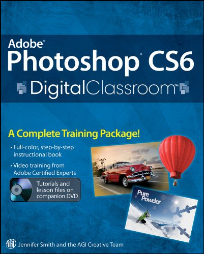 Adobe Photoshop CS6 Digital Classroom [With DVD ROM] 9781118123898