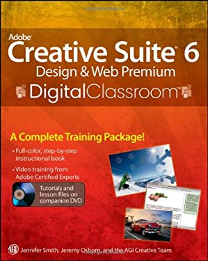 Adobe Creative Suite 6 Design & Web Premium Digital Classroom [With DVD] 9781118124055