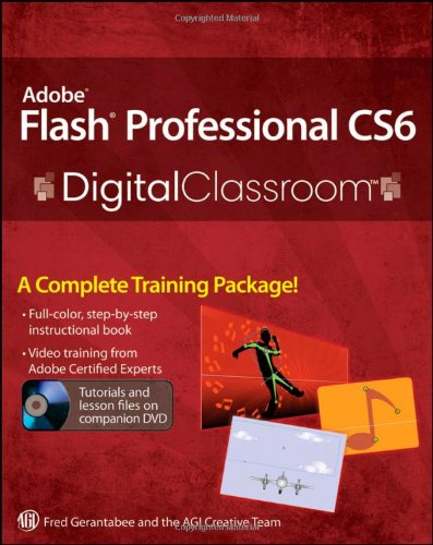 Adobe Flash Professional CS6 Digital Classroom [With DVD] 9781118124086