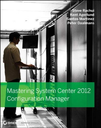 Mastering System Center 2012 Configuration Manager 9781118128985