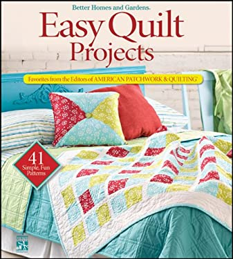 Easy Quilt Projects: Favorites from the Editors of American Patchwork and Quilting 9781118129531