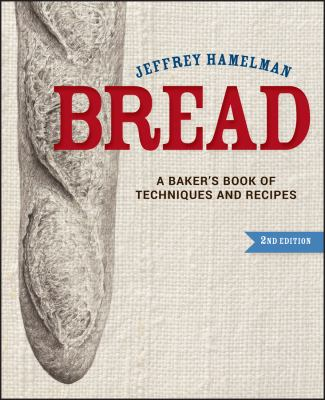 Bread: A Baker's Book of Techniques and Recipes 9781118132715